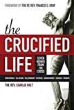 img - for The Crucified Life: Seven Words from the Cross (Christian Life) book / textbook / text book