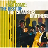 Time has Come: The Best of the Chambers Brothers ~ Chambers Brothers