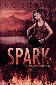 Spark (The Hailey Holloway Series Book 1)