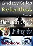 img - for Relentless: Three Novels book / textbook / text book