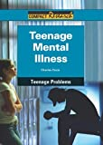 img - for Teenage Mental Illness (Compact Research: Teenage Problems) book / textbook / text book
