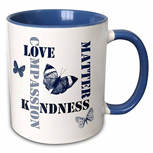 3dRose PS Inspirations - Love, Compassion, Kindness Matters Blue Butterflies - 11oz Two-Tone Blue Mug (mug_110332_6)