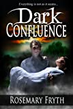 Dark Confluence (The Darkening: A Contemporary Dark Fantasy trilogy)