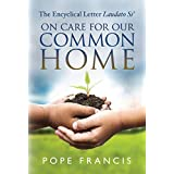 On Care for Our Common Home: The Encyclical Letter Laudato Si'