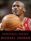 Basketball Greats: Michael Jordan