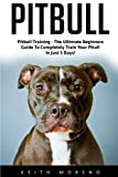 img - for Pitbull (Booklet): Pitbull Training - The Ultimate Beginners Guide To Completely Train Your Pitull In Just 5 Days! book / textbook / text book