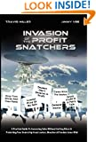 Invasion Of The Profit Snatchers: A Practical Guide To Increasing Sales Without Cutting Prices & Protecting Your Dealership From Looters, Moochers & Vendors Gone Wild