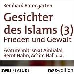 Gesichter des Islams: Frieden und Gewalt | Reinhard Baumgarten