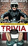 Bathroom Book of Motorcycle Trivia: 360 days-worth of $#!+ you dont need to know,  four days-worth of stuff that is somewhat useful to know,  and one entry thats absolutely essential