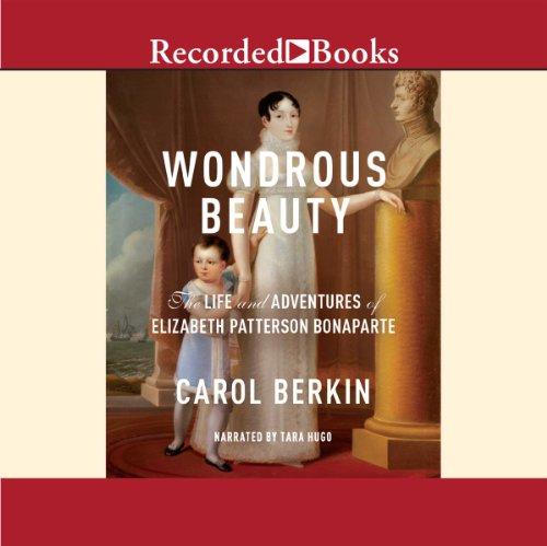 Wondrous Beauty: The Life and Adventures of Elizabeth Patterson Bonaparte (United Tara Elizabeth compare prices)