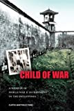 img - for Child of War: A Memoir of World War II Interment in the Philippines book / textbook / text book