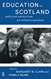 img - for Education in Scotland: Policy and Practice from Pre-School to Secondary book / textbook / text book