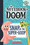 Snap of the Super-Goop: A Branches Bo...