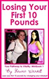 Losing Your First 10 Pounds (Your Pathway to Vitality)
