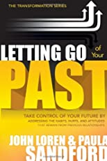 Letting Go Of Your Past (The Transformation Series)