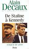 C'était le XXe siècle, tome 4 : De Staline à Kennedy par Decaux