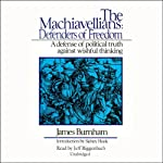 The Machiavellians: Defenders of Freedom | James Burnham