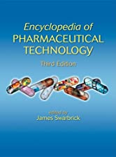 Encyclopedia of Pharmaceutical Technology by James Swarbrick