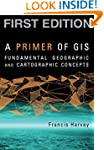 A Primer of GIS: Fundamental Geograph...