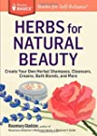 Herbs for Natural Beauty: Create Your...