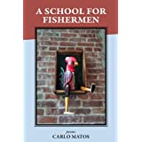 A School for Fishermen ~ T. Carlo Matos