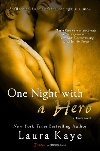 One Night with a Hero: A Heroes Novel (Entangled Brazen) by Laura Kaye