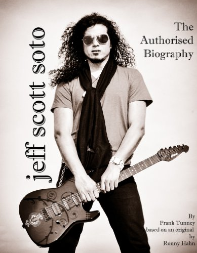 Jeff Scott Soto, The Authorised Biography, by Frank Tunney