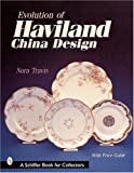 img - for Evolution of Haviland China Design (A Schiffer Book for Collectors) by Travis, Nora (2000) Hardcover book / textbook / text book