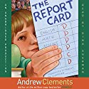 The Report Card (       UNABRIDGED) by Andrew Clements Narrated by Dina Sherman