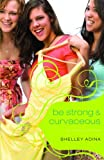 All About Us #3: Be Strong & Curvaceous: An All About Us Novel