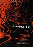 Tweak: Growing Up on Methamphetamines [Hardcover] [2008] First Edition Ed. Nic Sheff