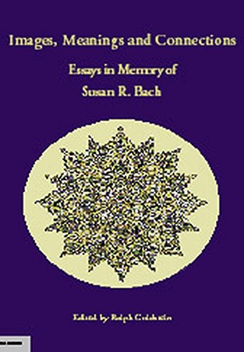 Images, Meanings and Connections: Essays in Memory of Susan R. Bach, Goldstein, Ralph