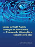 Emerging and Readily Available Technologies and National SecurityA Framework for Addressing Ethical, Legal, and Societal Issues