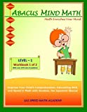 Abacus Mind Math Level 1 Workbook 1: (of 2) Excel at Mind Math with Soroban, a Japanese Abacus