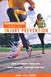 Runner's World Guide to Injury Prevention: How to Identify Problems, Speed Healing, and Run Pain-Free (Runner's World Guides) Reviews