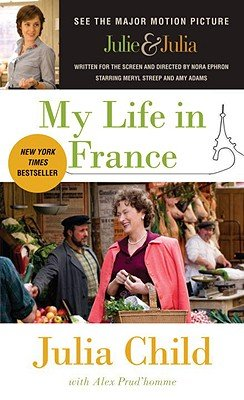 My Life in France [MY LIFE IN FRANCE M/TV] [Mass Market Paperback] by Julia'(Author) ; Prud'homme, Alex(With) Child