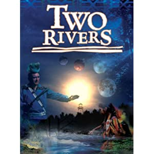 Two Rivers : A Native American Reconciliation