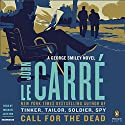 Call for the Dead: A George Smiley Novel Audiobook by John le Carré Narrated by Michael Jayston
