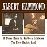 Albert Hammond It Never Rains In Southern California / The Free Electric Band