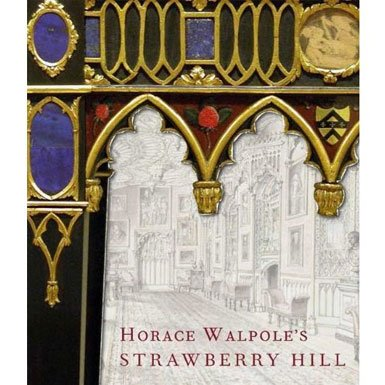 Horace Walpole''s Strawberry Hill