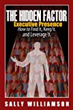 img - for The Hidden Factor: Executive Presence book / textbook / text book