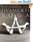 Jivamukti Yoga: Practices for Liberat...