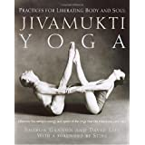 Jivamukti Yoga: Practices for Liberating Body and Soul ~ Sharon Gannon