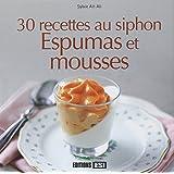 30 recettes au siphon : Espumas et mousses
