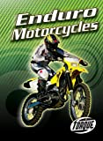 Enduro Motorcycles (Torque Books: Motorcycles) (Torque: Motorcycles)