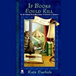 If Books Could Kill: A Bibliophile Mystery (       UNABRIDGED) by Kate Carlisle Narrated by Eileen Stevens