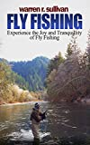 Fly Fishing: Experience the Joy and Tranquillity of Fly Fishing