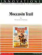 Moccasin Trail: A Teaching Guide by Eloise…