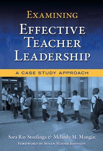 Examining Effective Teacher Leadership: A Case Study Approach