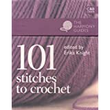 101 Stitches to Crochet (Harmony Guides) (The Harmony Guides)by Erika Knight
